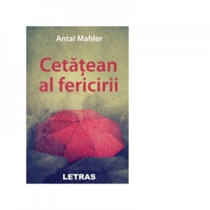 Cetatean al fericirii - Antal Mahler