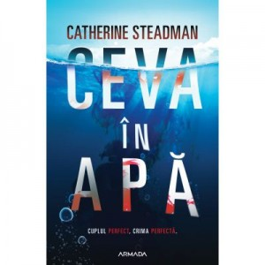 Ceva in apa - Catherine Steadman
