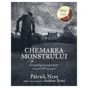 Chemarea monstrului - Patrick Ness. Dupa o idee originala de Siobhan Dowd
