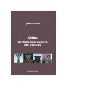 China: Confucanism, Daoism, chei culturale - Serban Toader