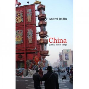China. Jurnal in doi timpi - Andrei Bodiu