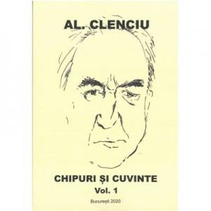 Chipuri şi cuvinte volumul 1 – Al. Clenciu