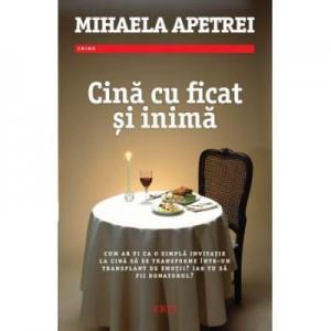 Cina cu ficat si inima - Mihaela Apetrei