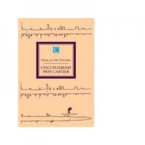 CINCI PLIMBARI PRIN CARTIER (VOL. I) - Tavares, M. Goncalo