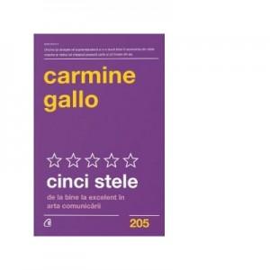 Cinci stele. De la bine la excelent in arta comunicarii - Carmine Gallo