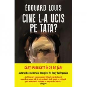 Cine l-a ucis pe tata? - Edouard Louis