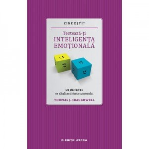 Cine esti? Testeaza-ti inteligenta emotionala - Thomas J. Craughwell
