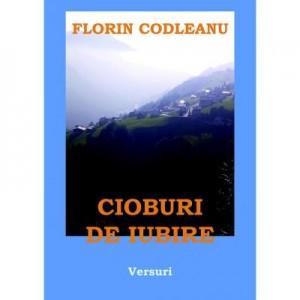Cioburi de iubire - Florin Codleanu