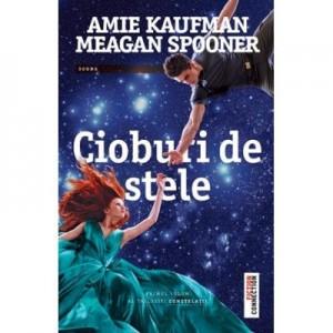 Cioburi de stele - Amie Kaufman. Traducere de Luminita Gavrila