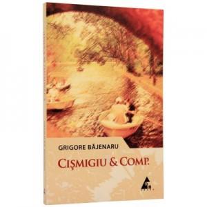 Cismigiu et Comp- Grigore Bajenaru