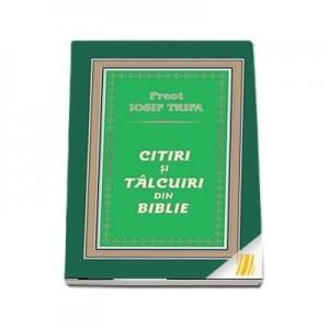 Citiri si talcuiri din Biblie - Iosif Trifa