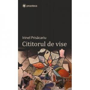 Cititorul de vise - Irinel Prisacariu