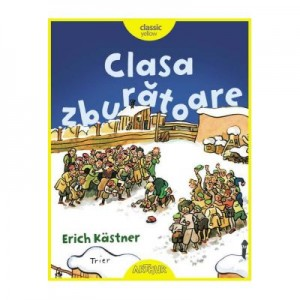 Clasa zburatoare - Erich Kastner