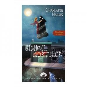 Clubul mortilor. Vampirii Sudului, volumul 3 - Charlaine Harris