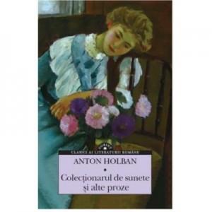 Colectionarul de sunete si alte proze - Anton Holban