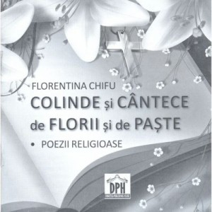 Colinde si Cantece de Florii si de Paste - Florentina Chifu