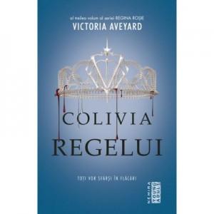 Colivia regelui (Seria Regina rosie, partea a III-a) - Victoria Aveyard