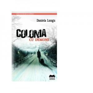 Colonia cu demoni - Daniela Lungu