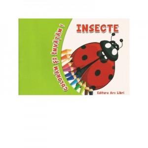 Coloram si invatam! - Insecte - Adina Grigore
