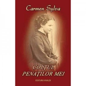 Coltul penatilor mei - Carmen Sylva