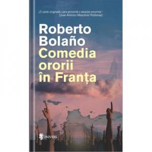 Comedia ororii in Franta - Roberto Bolano