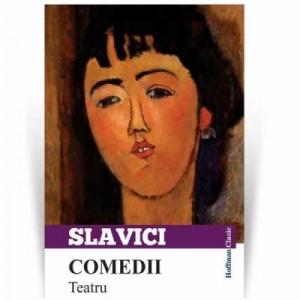 Comedii. Teatru - Ioan Slavici