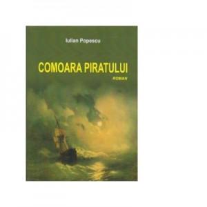 Comoara piratului. Roman - Iulian Popescu