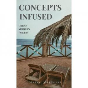 Concepts Infused. Urban Modern Poetry (eBook PDF) - Miruna Ana Corneanu