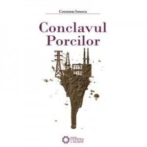 Conclavul porcilor - Constanta Ionescu