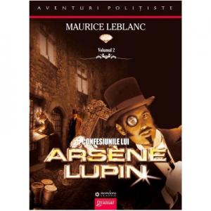 Confesiunile lui Arsene Lupin - Maurice Leblanc