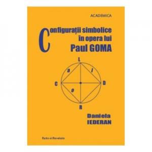 Configuratii simbolice in opera lui Paul Goma - Daniela Iederan