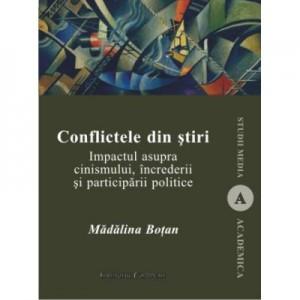 Conflictele din stiri. Impactul asupra cinismului, increderii si participarii politice - Madalina Botan