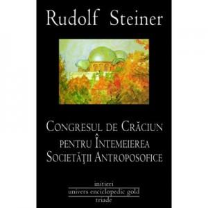 CONGRESUL DE CRACIUN PENTRU INTEMEIEREA SOCIETATII ANTROPOSOFICE (RUDOLF STEINER)