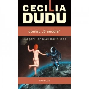 """Coniac """"3 secole"""" - Cecilia Dudu"""