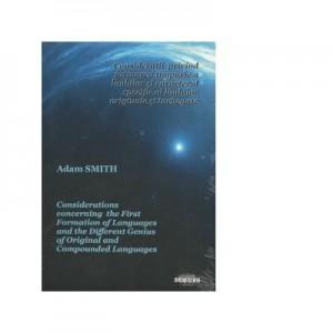 Consideratii privind formarea timpurie a limbilor si caracterul specific al limbilor originale si inchegate (editie bilingva romana-engleza) - Adam Smith