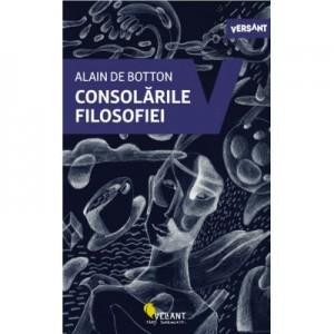 Consolarile filosofiei - Alain de Botton