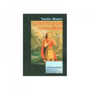 Constelatia copilariei - Vasile Muste