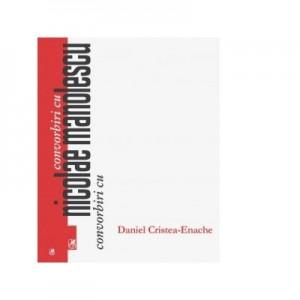 Convorbiri cu Nicolae Manolescu - Daniel Cristea-Enache