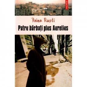 Patru barbati plus Aurelius - Doina Rusti