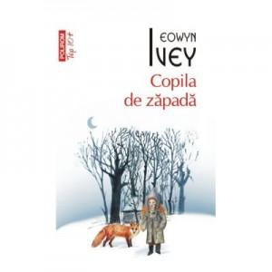 Copila de zapada - Eowyn Ivey