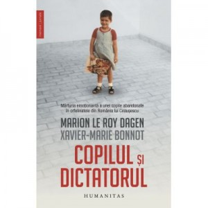 Copilul si dictatorul - Marion Le Roy Dagen, Xavier-Marie Bonnot