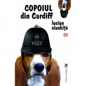 Copoiul din Cardiff - Lucian Ciuchita