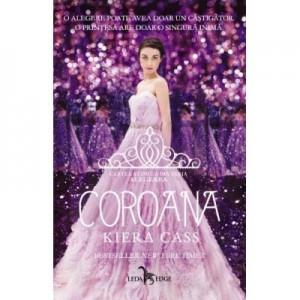 Coroana (Cartea a cincea din seria Alegerea) - Kiera Cass