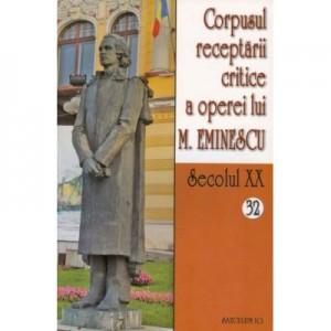 Corpusul receptarii critice a operei lui M. Eminescu. sec. XX, vol 32-33 - I. Oprisan