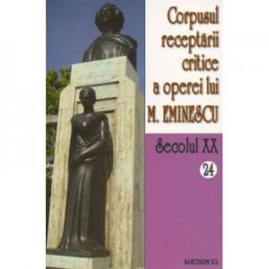 Corpusul receptarii critice a operei lui Mihai Eminescu. Sec. XX. Vol. 24-25, perioada septembrie 1919 - I. Oprisan