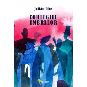 Cortegiul umbrelor - Julian Rios