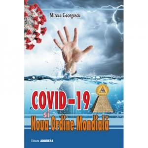 Covid-19 si noua ordine mandiala - Mircea Georgescu