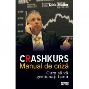 Crashkurs - Manual de criza - Dirk Muller