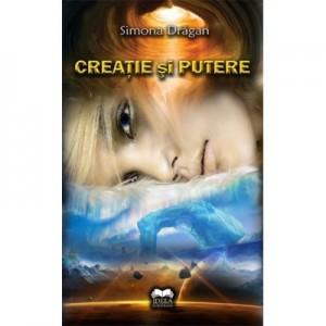 Creatie si putere - Simona Dragan