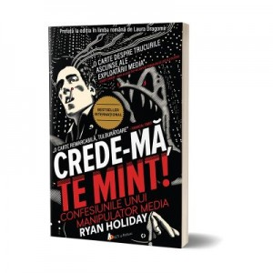 Crede-ma, te mint! - Ryan Holiday